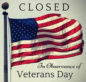Closed for Veteran's Day, Nov. 11, 2021